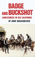Badge & Buckshot Lawlessness in Old California