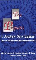 Civilization of the American Indian #198: The Pequots in Southern New England: The Fall and Rise of an American Indian National