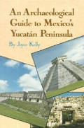 Archaeological Guide To Mexicos Yucatan Penins
