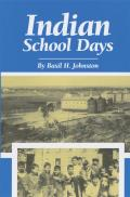 Indian School Days (Basil Johnson Titles) Cover