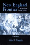 New England Frontier, 3rd Edition: Puritans and Indians 1620-1675