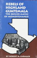 Rebels of Highland Guatemala: The Quiche-Mayas of Momostenango