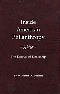 Inside American Philanthropy The Dramas of Donorship