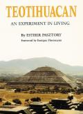 Teotihuacan: An Experiment in Living