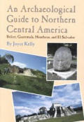 Archaeological Guide To Northern Central Ameri