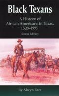 Black Texans: A History Of African Americans In Texas, 1528-1995 by Alwyn Barr