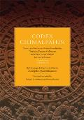 Codex Chimalpahin: Society and Politics in Mexico Tenochtitlan, Tlatelolco, Texcoco, Culhuacan, and Other Nahua Altepetl in Central Mexic