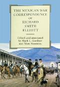 American Exploration & Travel #0076: The Mexican War Correspondence of Richard Smith Elliott