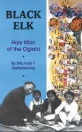 Black Elk Holy Man Of The Oglala