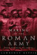 Making of the Roman Army From Republic to Empire