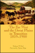 The Far West and the Great Plains in Transition, 1859-1900