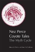 Nez Perce Coyote Tales The Myth Cycle