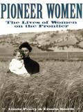 Pioneer Women: The Lives of Women on the Frontier (Images of America)