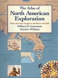The Atlas of North American Exploration: From the Norse Voyages to the Race to the Pole