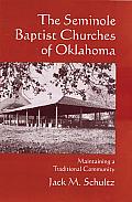 Seminole Baptist Churches of Oklahoma Maintaining a Traditional Community