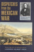 Dispatches From The Mexican War