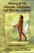 The History of Choctaw, Chickasaw and Natchez Indians