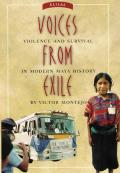 Voices from Exile: Violence and Survival in Modern Maya History Cover