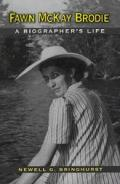 Fawn Mckay Brodie A Biographers Life