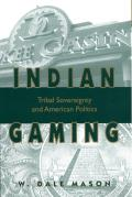 Indian Gaming : Tribal Sovereignty and American Politics (00 Edition)