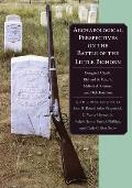 Archaeological Persectives on the Battle of the Little Bighorn