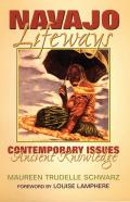 Navajo Lifeways Contemporary Issues Ancient Knowledge