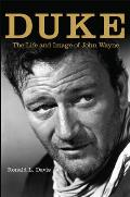 Duke The Life & Image Of John Wayne