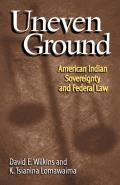 Uneven Ground American Indian Sovereignty & Federal Law