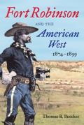 Fort Robinson and the American West, 1874-1899