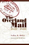 Overland Mail 1849 1869 Promoter of Settlement Precursor of Railroads