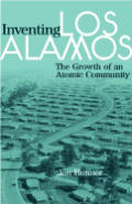 Inventing Los Alamos: The Growth of an Atomic Community