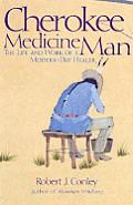 Cherokee Medicine Man The Life & Work
