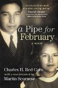 Pipe For February A Novel