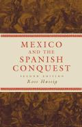 Mexico & The Spanish Conquest 2nd Edition