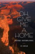 Oh, Give Me a Home: Western Contemplations