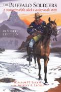 The Buffalo Soldiers: A Narrative of the Black Cavalry in the West