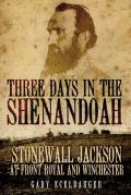 Three Days in the Shenandoah:...