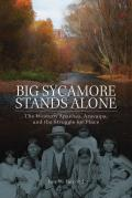New Directions in Native American Studies #1: Big Sycamore Stands Alone: The Western Apaches, Aravaipa, and the Struggle for Place Cover