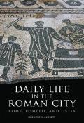 Daily Life in the Roman City Rome Pompeii & Ostia