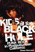 Kids of the Black Hole: Punk Rock in Postsuburban California