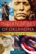Civilization Of The American Indian #261: Indian Tribes Of Oklahoma: A Guide by Blue Clark