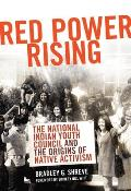 New Directions in Native American Studies #05: Red Power Rising: The National Indian Youth Council and the Origins of Native Activism Cover