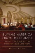 Buying America from the Indians: Johnson v. McIntosh and the History of Native Land Rights