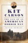 Oklahoma Western Biographies #27: Kit Carson: The Life of an American Border Man