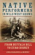 Native Performers in the Wild West Shows: From Buffalo Bill to Euro Disney