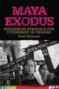 Maya Exodus: Indigenous Struggle for Citizenship in Chiapas