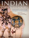 Indian Conquistadors: Indigenous Allies in the Conquest of Mesoamerica