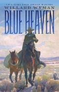 Blue Heaven A Novel