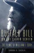 Buffalo Bill on the Silver Screen: The Films of William F. Cody