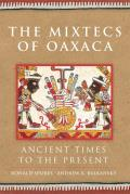 The Mixtecs of Oaxaca: Ancient Times to the Present